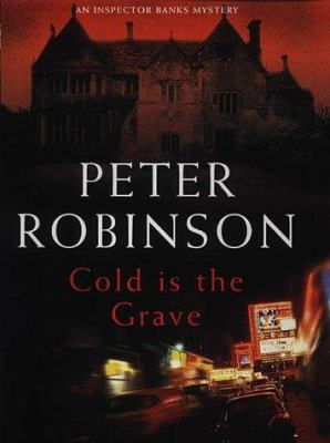 Cold is the grave : an Inspector Banks mystery