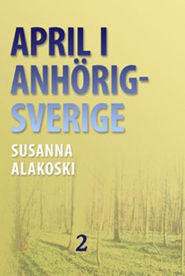 April i Anhörigsverige D. 2