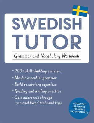 Swedish tutor : grammar and vocabulary workbook