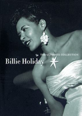 Billie Holiday - the ultimate collection [Videoupptagning]