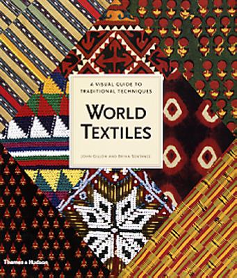 World textiles : a visual guide to traditional techniques